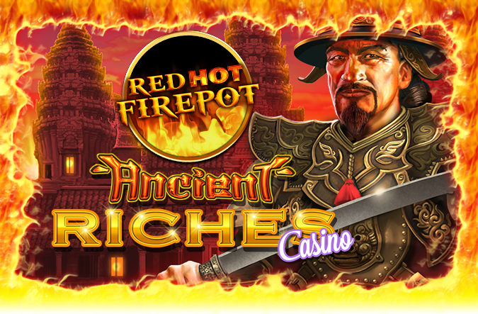Game Ancient Riches Casino Red Hot Firepot